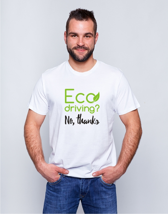T-shirt Eco driving? No, thanks